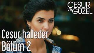 Cesur ve Güzel 2. Bölüm - Cesur Halleder
