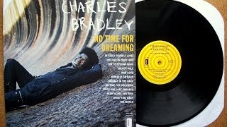 Charles Bradley full album No time for dreaming  (Songs in description) Underrated artists