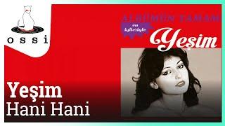 Yeşim / Hani Hani