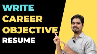 How to write Career Objective for Resume - Explained With Examples
