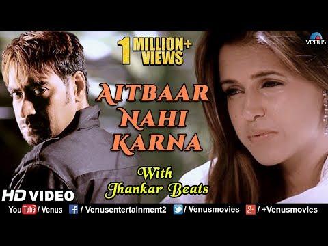Aitbaar Nahi Karna - Full Song   Qayamat   Ajay Devgan
