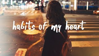 Jaymes Young   Habits Of My Heart (Lyric Video)