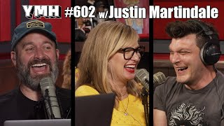 Your Mom's House Podcast - Ep.602 w/ Justin Martindale