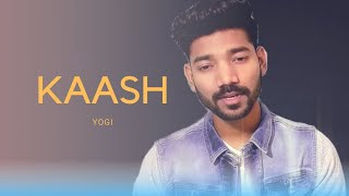 Yogi - Kaash - officialyogi