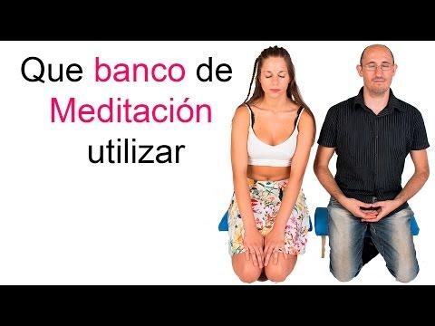 Que banco de Meditación utilizar