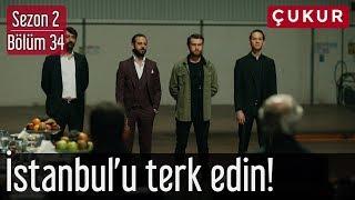 Çukur 2.Sezon 34.Bölüm (Sezon Finali) - İstanbul'u Terkedin