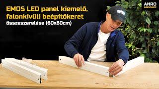 Videó: EMOS LED panel kiemelő, falonkívüli beépítőkeret (60x60cm) lapraszerelt, csavaros, összeszerelése