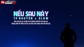 Nếu Sau Này - Tp Nguyên ft. Glow [ Official Lyric Video ]