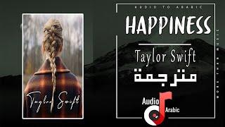 Taylor Swift - happiness مترجمة (Lyrics)