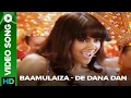 Baamulaiza (Video Song) | De Dana Dan | Katrina Kaif & Akshay Kumar