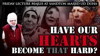 preview picture of video 'Jumuah Lecture - Have our hearts become hard?'