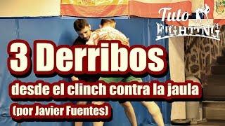 3 Derribos desde el clinch contra la jaula (por Javier Fuentes) | TutoFighting