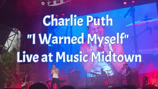 Charlie Puth   I Warned Myself. FIRST TIME Live At Music Midtown.