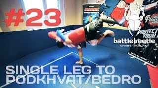 SINGLE LEG TO PODKHVAT/BEDRO - BATTLE BEETLE TUTORIAL # 23