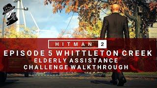 HITMAN 2 | Whittleton Creek | Elderly Assistance | Challenge/Feat | Walkthrough