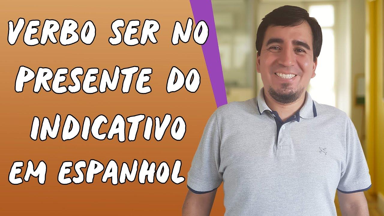 Verbo Ser no Presente do Indicativo em Espanhol