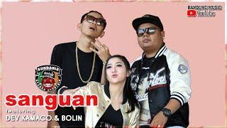 SANGUAN - Sundanis X Dev Kamaco & Bolin [Official Bandung Music]