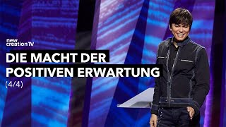 Die Macht der positiven Erwartung 4/4 I New Creation TV Deutsch