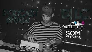 PODCAST 004 RITMO DE VITÓRIA [DJ LC] SOM CAPIXABA
