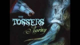 The Tossers - Never Enough