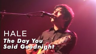Hale - The Day You Said Goodnight - (Live Performance)