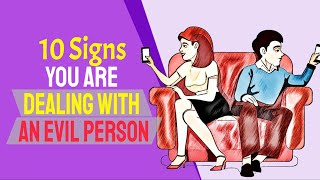 10 Warning Signs You're Dealing With An Evil Person