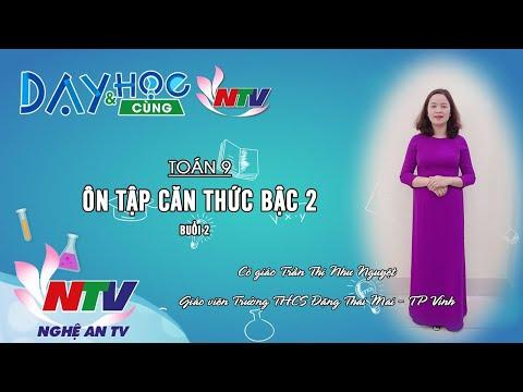 MÔN TOÁN 9 - ÔN TẬP: CĂN THỨC BẬC 2 (BUỔI 2) - 17H NGÀY 27/3/2020 (NTV)