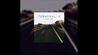 Terminal X - Choices (Official Audio)