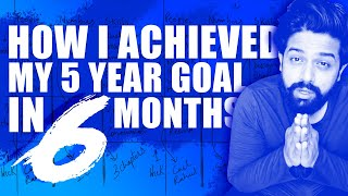 How I achieved my 5-year goal in 6 months   by Boris Gomes