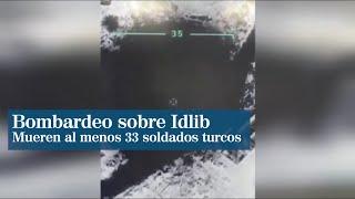El Ejército sirio mata a 33 soldados turcos en un ataque sobre el último bastión opositor