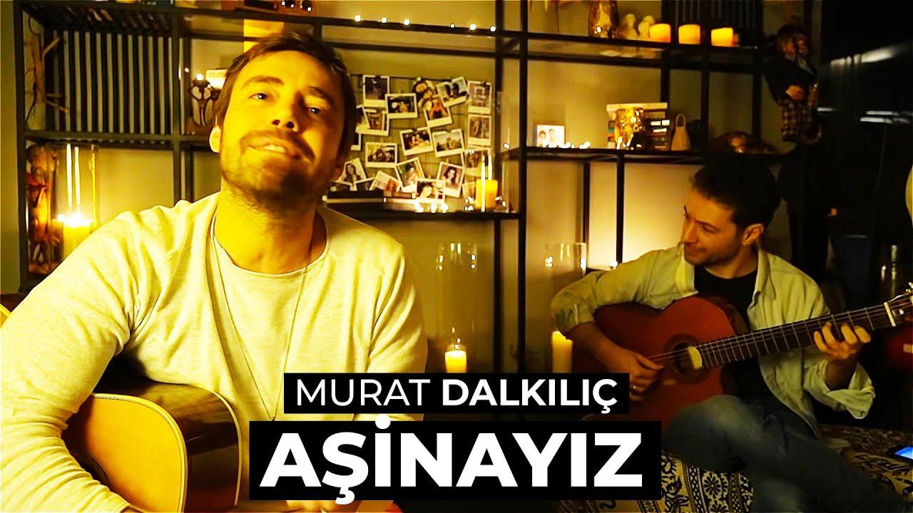 Murat Dalkılıç – Aşinayız Sözleri