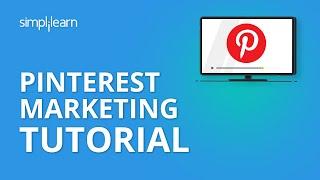 Pinterest Marketing Tutorial | Social Media Marketing Tutorial | Simplilearn