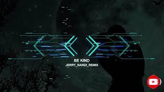Marshmello & Halsey - Be Kind (Jerry Nandi Remix)