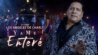 Los Angeles de Charly - Ya Me Enteré (Video Oficial)