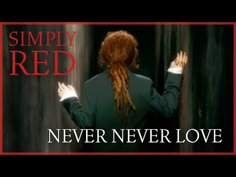 Simply Red - Never Never Love video