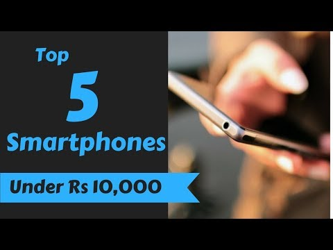 Top 5 smartphones under Rs 10,000, March 2018