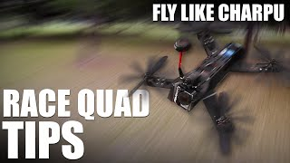 Race Quadcopter Tips - (Fly Like Charpu) | Flite Test
