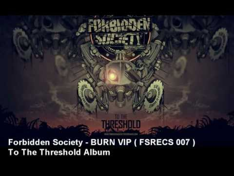 Forbidden Society - BURN VIP   [ FSRECS 007 ]