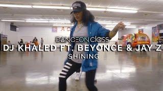 DJ Khaled ft. Beyoncé & Jay Z - Shining   Ladia Yates Choreography x Tommy The Clown   DanceOn Class