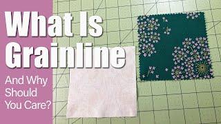 What is Grainline in fabric?  Understanding fabric grain