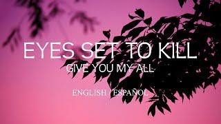 Eyes Set to Kill - Give You My All (English / Sub Español)