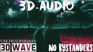 Travis Scott   NO BYSTANDERS   3D Audio (Use Headphones)
