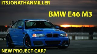 NEW YOUTUBE VIDEO-BMW E46 M3 PROJECT CAR COMING SOON?