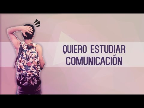 Lo que debes saber antes de estudiar comunicación