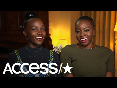 'Black Panther': Lupita Nyong'o & Danai Gurira On Portraying Female Characters With Agency | Access