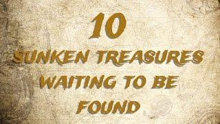 10 Sunken Treasures Waiting To Be Found