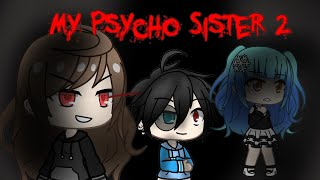 My Psycho Sister Part 2 | Gacha Life Mini Movie