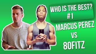 Who is the best? #1: Marcus Perez vs 80Fitz
