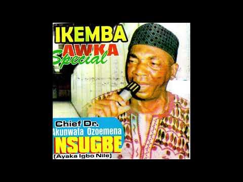 Chief Akunwata Ozoemena Nsugbe - Ikemba Awka Special - Igbo Highlife Music