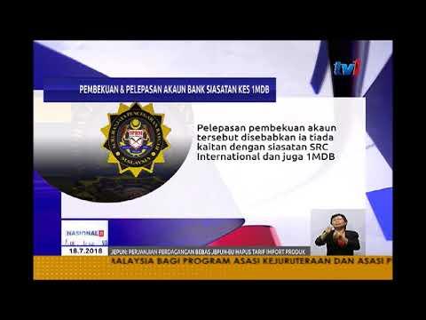 PEMBEKUAN DAN PELEPASAN AKAUN BANK SIASATAN KES 1MDB [18 JULAI 2018]